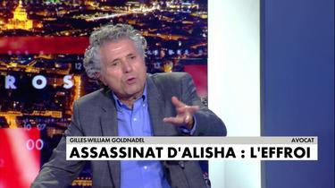 Gilles-William Goldnadel à propos de l'assassinat d'Alisha : «Le principe de l'excuse de minorité ne me paraît pas aberrant»